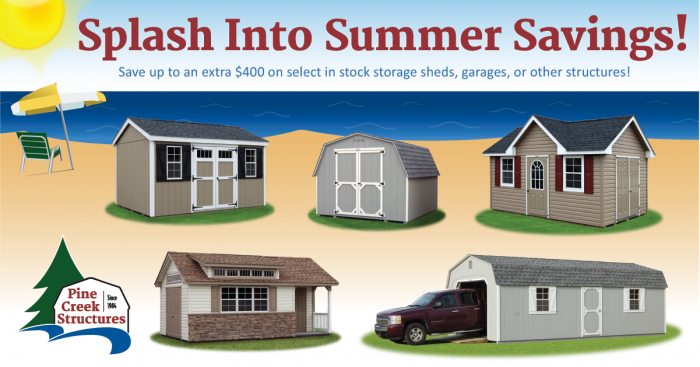 Summer Stock Sale going on NOW at Pine Creek Structures! *Limited time only.